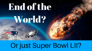 Super Bowl LII - End of the World