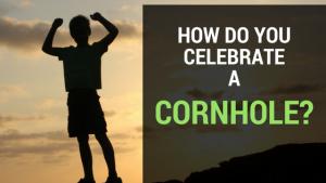Cornhole celebrations